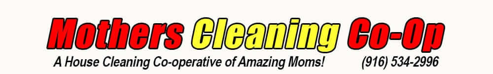 Mothers Cleaning Co-Op | Sacramento's Premiere House Cleaning Services
